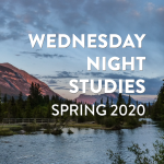 Wednesday Night Studies (Spring 2020)